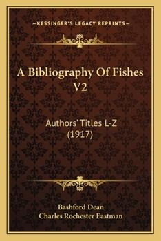 Paperback A Bibliography of Fishes V2 : Authors' Titles L-Z (1917) Book