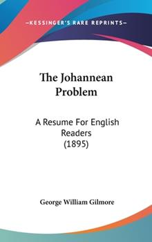Hardcover The Johannean Problem : A Resume for English Readers (1895) Book