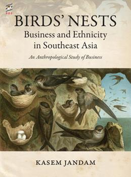 Paperback Birds' Nests: Business and Ethnicity in Southeast Asia: An Anthropological Study of Business Book