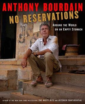No Reservations: Around the World on an Empty Stomach 1596914475 Book Cover