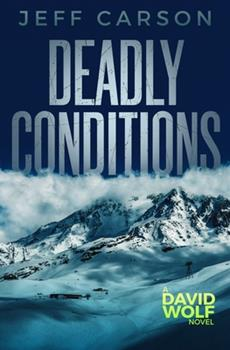 Deadly Conditions - Book #4 of the David Wolf
