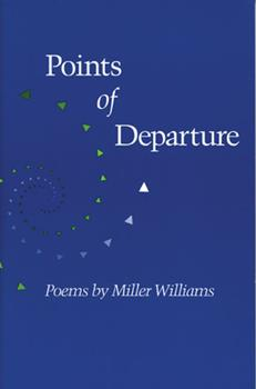 Points of Departure: Poems (Illinois Poetry Series) 0252064518 Book Cover