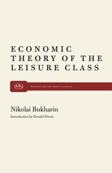 The Economic Theory of the Leisure Class (Modern reader, PB-261) - Book #57 of the Cuadernos de Pasado y Presente