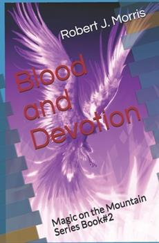 Paperback Blood and Devotion: Magic on the Mountain#2 Book