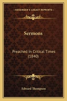 Paperback Sermons : Preached in Critical Times (1840) Book