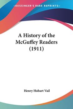 Paperback A History of the McGuffey Readers (1911) Book