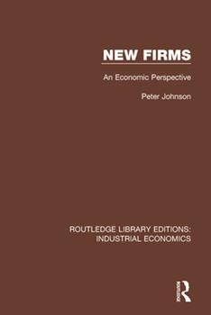 New Firms: An Economic Perspective 0815371284 Book Cover