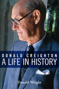 Paperback Donald Creighton: A Life in History Book