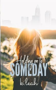 Paperback Holding on to Someday Book
