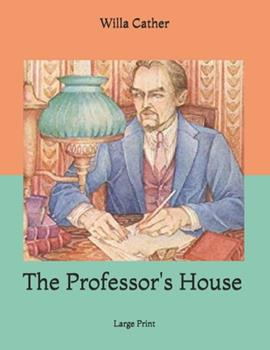 Paperback The Professor's House: Large Print [Large Print] Book