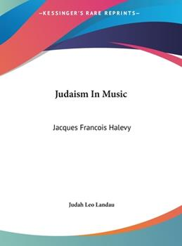 Hardcover Judaism in Music : Jacques Francois Halevy Book