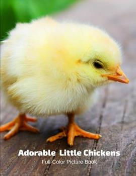 Paperback Adorable Little Chickens Full-Color Picture Book: Chicken and Chicks Picture Book for Children, Seniors and Alzheimer's Patients Book