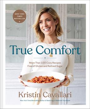 Hardcover True Comfort : More Than 100 Cozy Recipes Free of Gluten and Refined Sugar: a Gluten Free Cookbook Book