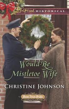 Would-Be Mistletoe Wife - Book #4 of the Boom Town Brides
