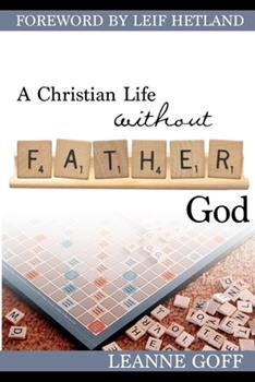 Paperback A Christian Life Without Father God Book