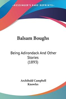 Paperback Balsam Boughs: Being Adirondack And Other Stories (1893) Book