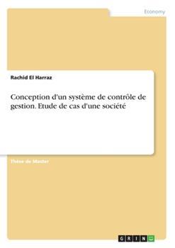 Paperback Conception d'un syst?me de contr?le de gestion. Etude de cas d'une soci?t? [French] Book