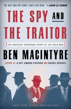 The Spy and the Traitor: The Greatest Espionage Story of the Cold War 1101904194 Book Cover