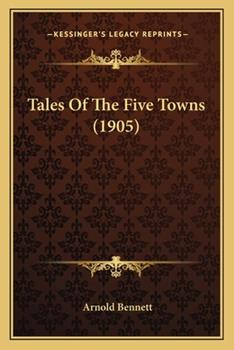 Tales of the Five Towns 1604508809 Book Cover