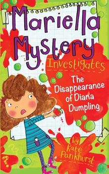 The Disappearance of Diana Dumpling - Book #7 of the Mariella Mystery