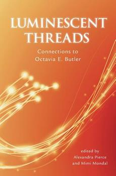 Luminescent Threads - Letters to Octavia Butler 1922101443 Book Cover
