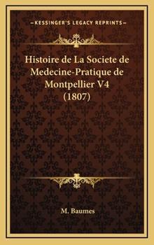 Hardcover Histoire de la Societe de Medecine-Pratique de Montpellier V4 Book