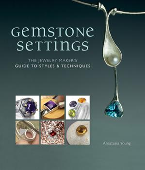 Hardcover Gemstone Settings: The Jewelry Maker's Guide to Styles & Techniques Book