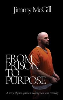 Paperback From Prison to Purpose Book
