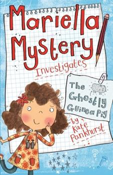 The Ghostly Guinea Pig - Book #1 of the Mariella Mystery