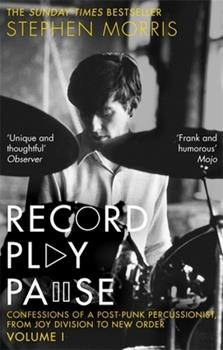 Record Play Pause: Confessions of a Post-Punk Percussionist: The Joy Division Years 147212622X Book Cover