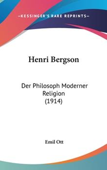 Hardcover Henri Bergson: Der Philosoph Moderner Religion (1914) Book
