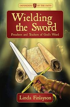 Paperback Wielding the Sword : Preachers and Teachers of God's Word Book