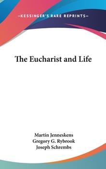 Hardcover The Eucharist and Life Book