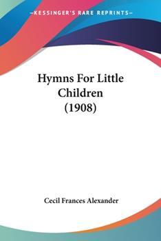 Paperback Hymns For Little Children (1908) Book