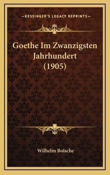Hardcover Goethe Im Zwanzigsten Jahrhundert Book