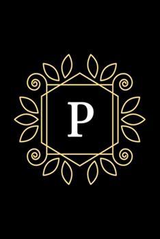 Paperback P : Monogram Initial Letter P - Personalized Initial Monogram Letter P College Ruled Notebook - 6 X 9 Inch Pocket Size: Cute Alphabet Vintage ... Book