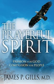 Paperback The Prayerful Spirit: Passion for God, Compassion for People Book