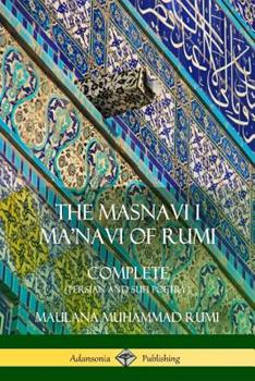 The Masnavi I Ma'navi of Rumi: Complete (Persian and Sufi Poetry) (Hardcover) 0900860642 Book Cover