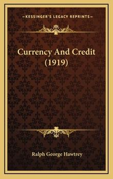 Hardcover Currency and Credit (1919) Book
