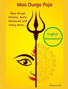 Paperback Maa Durga Puja : Maa Durga Chalisa, Aarti, Namavali and Many More with English Translation Book