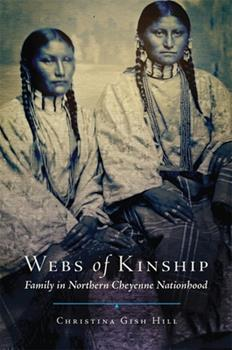 Webs of Kinship: Family in Northern Cheyenne Nationhood (Volume 16) (New Directions in Native American Studies Series) - Book #16 of the New Directions in Native American Studies