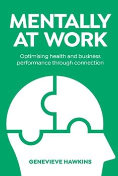 Paperback Mentally at Work: Optimising health and business performance through connection Book