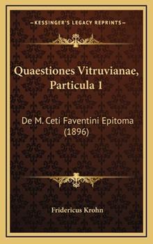 Hardcover Quaestiones Vitruvianae, Particula : De M. Ceti Faventini Epitoma (1896) Book