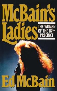 McBain's Ladies: The Women of the 87th Precinct - Book  of the 87th Precinct