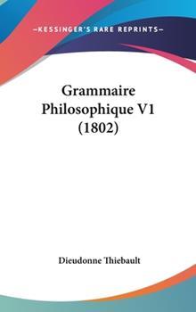 Hardcover Grammaire Philosophique V1 Book