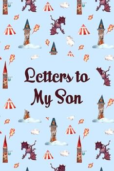 Paperback Letters to My Son : As I Watch You Grow. Blank Journal, a Cute Keepsake for Any New Parent or Thoughtful Babyshower Gift Book