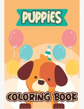 Paperback Puppies Coloring Book: Baby Animals Coloring Book, Dogs Coloring Book, Animals Coloring Book, Stress Relieving and Relaxation Coloring Book, Book
