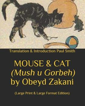 Paperback MOUSE & CAT (Mush u Gorbeh) by Obeyd Zakani.: (Large Print & Large Format Edition) [Large Print] Book