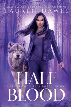 Half Blood - Book #1 of the Helheim Wolf Pack Tale