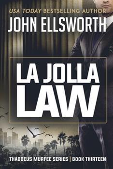 Paperback La Jolla Law: Thaddeus Murfee Legal Thriller Series Book Thirteen Book